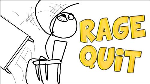 Rage quit 500